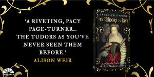 The Tudors in Love: The Courtly Code Behind the Last